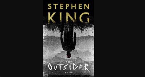 stephen king    wrong   outsider chicago tribune