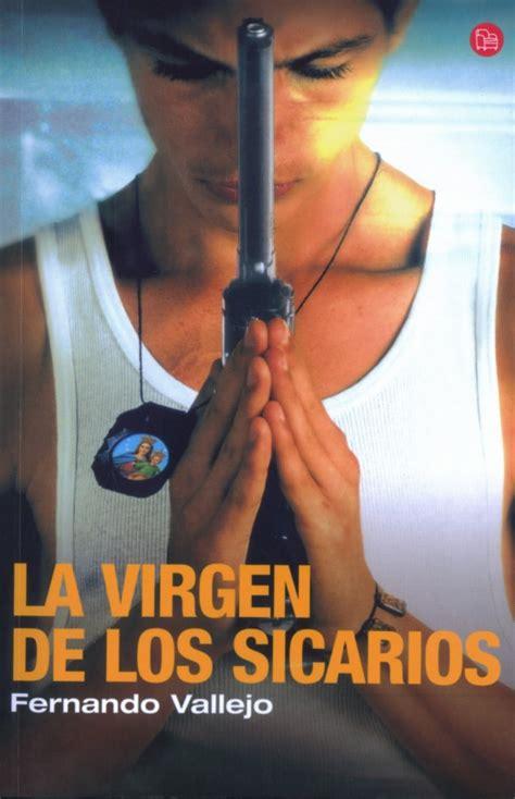 libro la virgen de los la virgen de los sicarios fernando vallejo