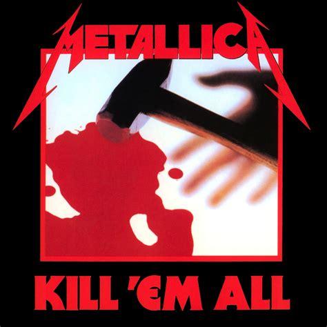metallica kill em all metallica kill em all lyrics and tracklist genius