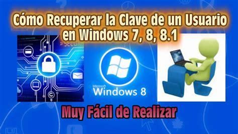 recuperar contrase 241 as de windows 7 8 descargar gratis c 243 mo recuperar la clave de un usuario en windows 7 8 8 1