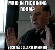 Downton Abbey Meme - 1000 images about downton abbey funnies on pinterest