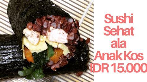 menu diet simple murah menu diet ala anak kos sushi