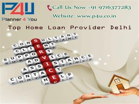 ppt top home loan provider delhi call at 9716377283