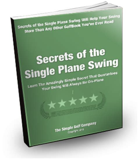 Learning The Secrets Of Services by The Secrets Of The Single Plane Swing Ebook
