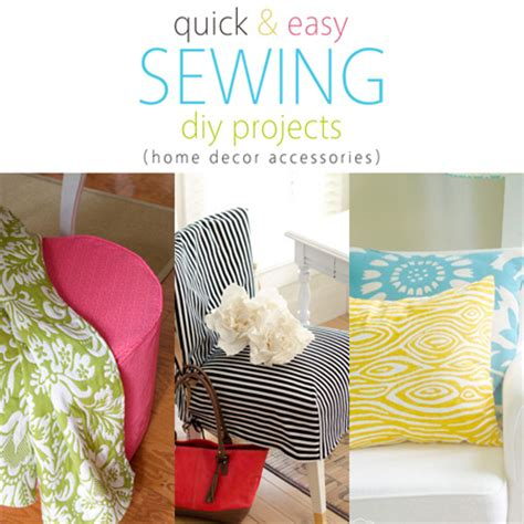 Diy Sewing Projects Home Decor | quick and easy sewing diy projects home decor accessories