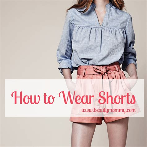 For Choosing Shorts by How To Wear Shorts Choose The Right Shorts For Your