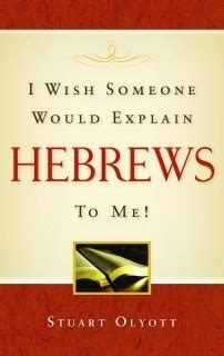 I Wish Someone Would Explain Hebrews to Me - Banner of Truth Explain Hebrews