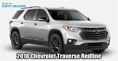 2018 chevrolet traverse redline video 2018 chevrolet traverse pictures available trims