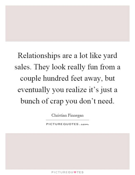 Relationships Are Like Garage Sales christian finnegan quotes sayings 30 quotations