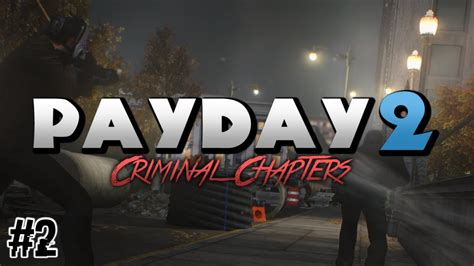 Payday 2 Criminal Record Payday 2 Criminal Chapters 2