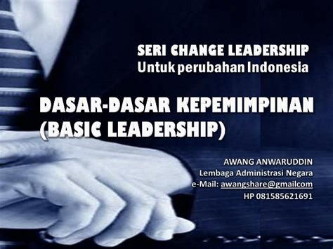 Dasar Dasar Kepemimpinan Administrasi dasar dasar kepemimpinan basic leadership