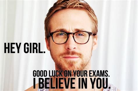 Ryan Gosling Study Meme - ryan gosling wishes you luck on your exams memes grade