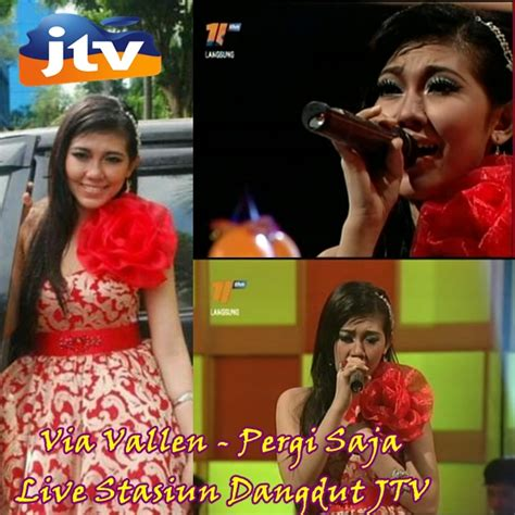 download mp3 via vallen pergi saja sem mag via vallen live stasiun dangdut jtv 2012