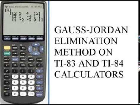 calculator gauss jordan gauss jordan elimination method ti 83 84 141 45 e youtube