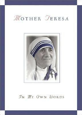 mother teresa biography book summary mother teresa in my own words by mother teresa paperback