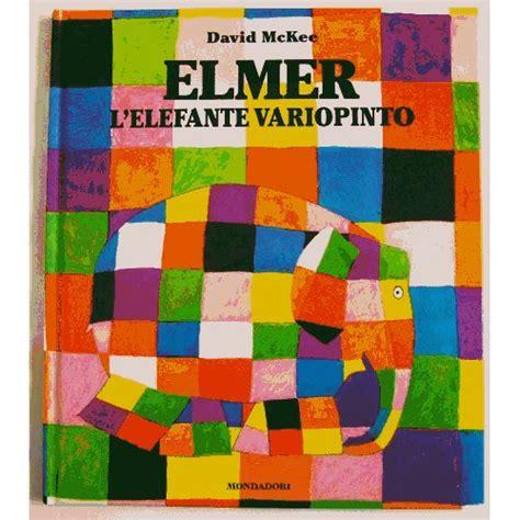 libro elmer lettura del libro elmer l elefante variopinto di david mckee tutti gi 249 per terra