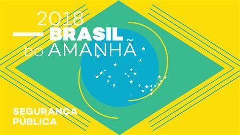 brasil  amanha seguranca publica museu  amanha