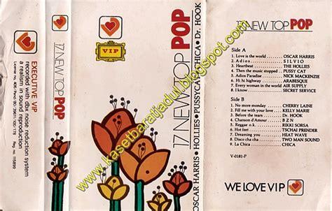 Kaset Pita Pop Barat Indonesia kaset barat jadul kabar dul 17 new top pop vip