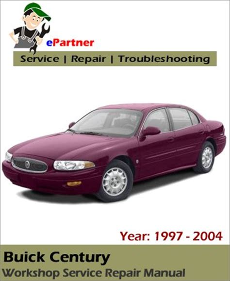 free auto repair manuals 1997 buick century electronic throttle control buick century service repair manual 1997 2004 automotive service repair manual