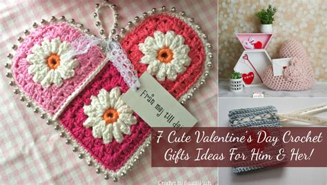 cute ideas for valentines day for him 7 cute valentine s day crochet gifts ideas for him her