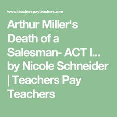 theme of death of a salesman act 2 death of a salesman complete 43 page unit ccss aligned
