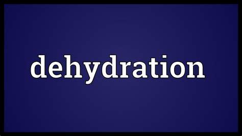 dehydration definition dehydration meaning