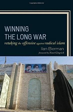libro the long war against winning the long war retaking the offensive against radical islam kindle edition by ilan