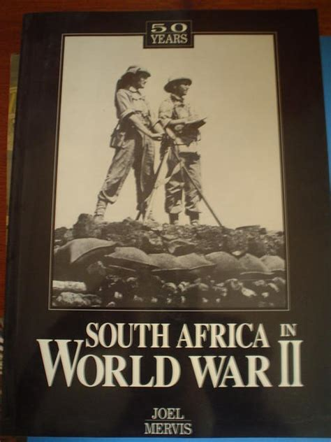 army south books africana south africa in world war 2 joel mervis for