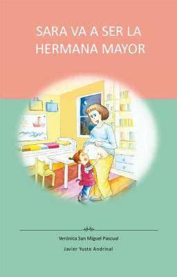 libro vas a ser el sara va a ser la hermana mayor publicar y editar un libro autoedici 243 n