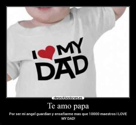 imagenes te amo papa te amo papa