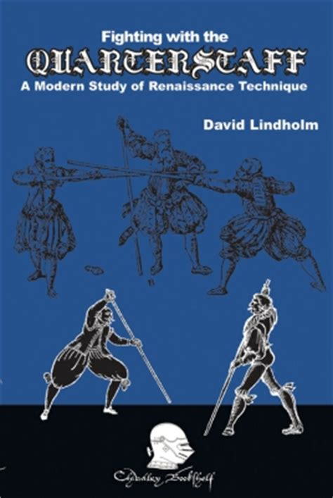 the fighting staff books fighting with the quarterstaff by david lindholm