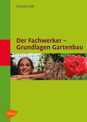 Der Gartenbau by Der Fachwerker Grundlagen Gartenbau Lehrerbibliothek De