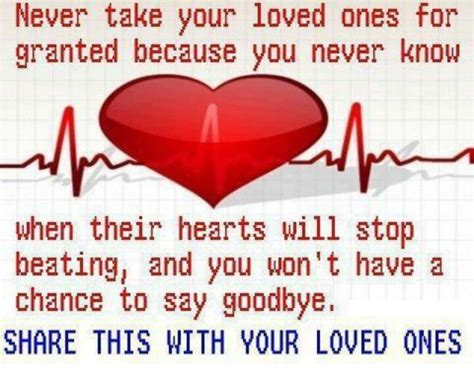 never take your loved ones for granted a wise man or