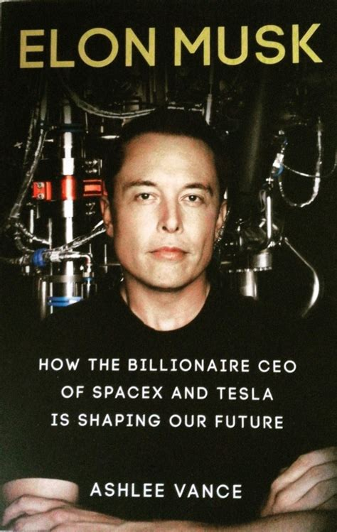elon musk vance book review of elon musk shaping our future by ashlee vance