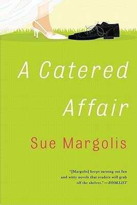 a affair books a catered affair by sue margolis reviews discussion
