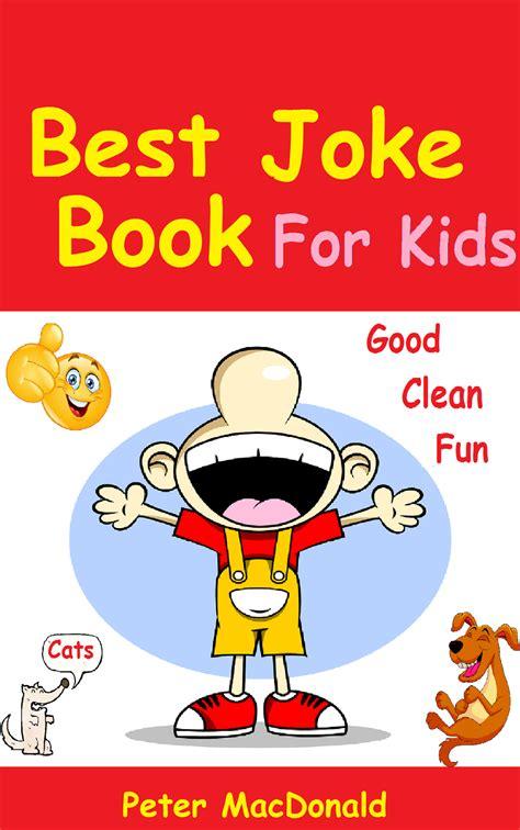 jokes for a book for children books marksvilleandme best joke book for