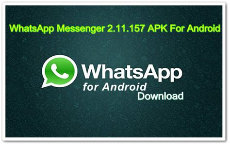 downlaod whatsapp apk whatsapp messenger 2 11 157 apk for android guru 4 soft