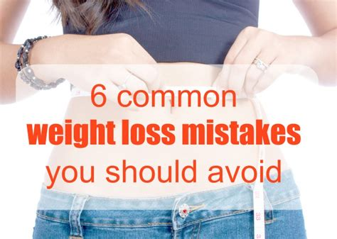 Common Date Mistakes You Should Avoid by 6 Common Weight Loss Mistakes You Should Avoid By