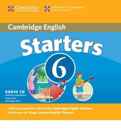 cambridge english starters cambridge young learners english tests 6 starters audio cd no 6 cambridge esol 9780521739351