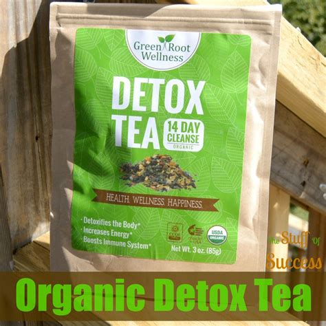 How Does Detox Tea Work by Organic Detox Tea Greenrootdetox The Stuff Of Success