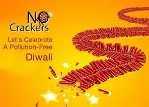 Say No To Crackers Essay In by Diwali Without Crackers Go Green This Diwali Popular Festival Harmful Effects Of Crackers