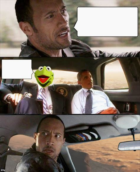 The Rock Driving Meme - the rock driving kermit and barack obama blank template