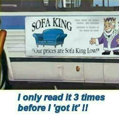Sofa King Low Sofa King Stupid