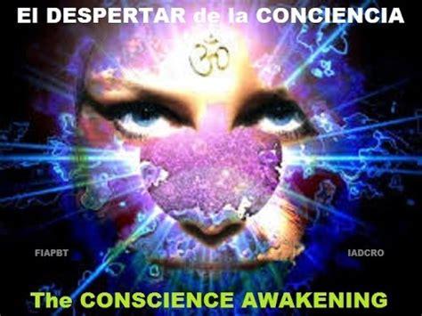 conciencia conscience la 842533831x el despertar de la conciencia the conscience awakening youtube