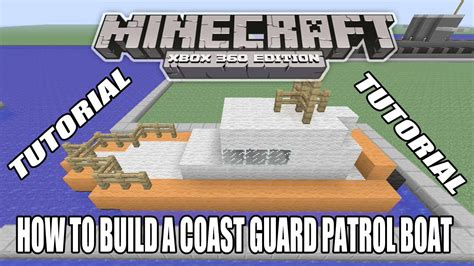 how to build a boat in minecraft xbox 360 minecraft xbox edition tutorial how to build a coast guard