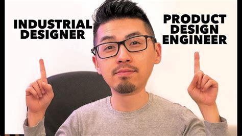 design engineer vs product engineer industrial designer vs product design engineer job