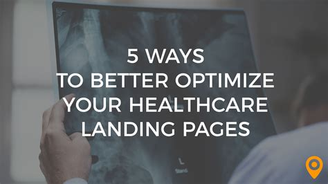 5 Ways To Be Nicer To Your by 5 Ways To Better Optimize Your Healthcare Landing Pages