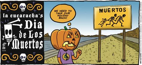 la cucaracha vs the books la cucaracha it s dia de los muertos again brown