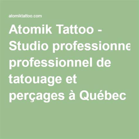 atomik tattoo québec qc 25 great ideas about atomik tattoo on pinterest