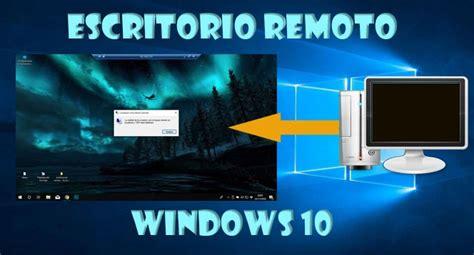 escritorio remoto windows 10 como conectarse con escritorio remoto windows 10